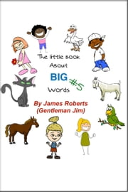 The Little Book About Big Words #5 ebook by James Roberts (Gentleman Jim)