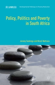 Policy, Politics and Poverty in South Africa ebook by Jeremy Seekings,Nicoli Nattrass,Kasper