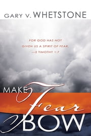 Make Fear Bow ebook by Gary Whetstone