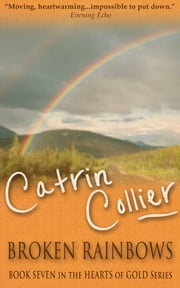 Broken Rainbows ebook by Catrin Collier