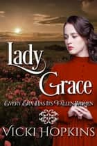 Lady Grace - Ladies of Disgrace ebook by Vicki Hopkins