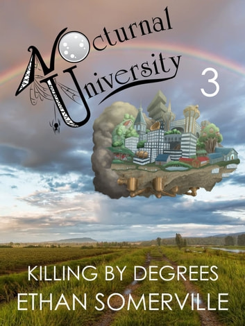 Nocturnal University 3: Killing by Degrees ebook by Ethan Somerville