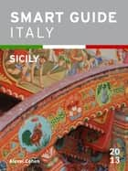 Smart Guide Italy: Sicily ebook by Alexei Cohen