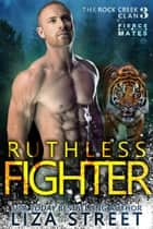 Ruthless Fighter ebook by Liza Street