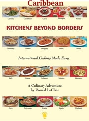Kitchens Beyond Borders Caribbean ebook by Ronald LeClair