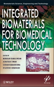 Integrated Biomaterials for Biomedical Technology ebook by