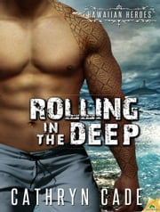 Rolling in the Deep ebook by Cathryn Cade