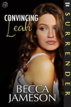 Convincing Leah ebook by Becca Jameson