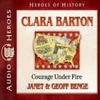 Clara Barton - Courage Under Fire audiobook by