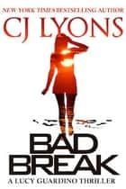 BAD BREAK: A Lucy Guardino FBI Novella Ebook di CJ Lyons