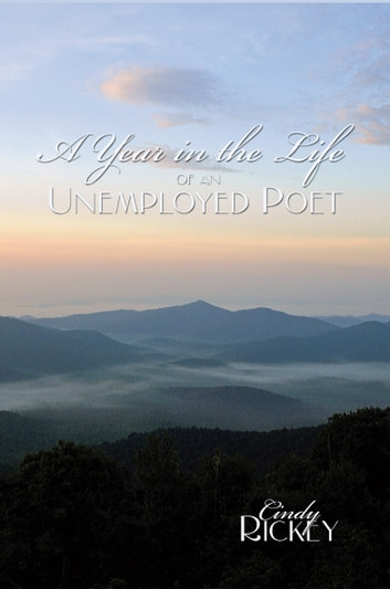 A Year in the Life of an Unemployed Poet ebook by Cindy Rickey