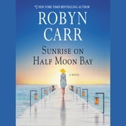 Sunrise on Half Moon Bay audiobook by Robyn Carr
