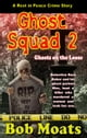 Ghost Squad 2 -Ghosts on the Loose - A Rest in Peace Crime Story, #2 eBook by Bob Moats