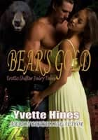 Bear's Gold ebook by Yvette Hines