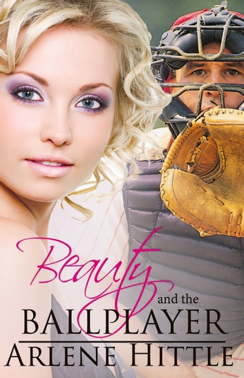 Beauty and the Ballplayer ebook by Arlene Hittle