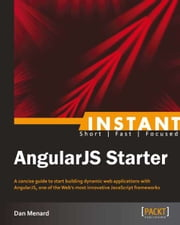 Instant AngularJS Starter ebook by Dan Menard
