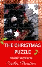 The Christmas Puzzle ebook by Cecilia Peartree