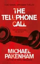The Telephone Call eBook by Michael Pakenham
