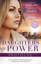 Daugters Of Power - Protocol/A Conflict of Interest/Bedroom Diplomacy/A Wedding She'll Never Forget ebook by Robyn Grady, MICHELLE CELMER, BARBARA DUNLOP