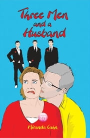 Three Men and a Husband ebook by Miranda Cahn