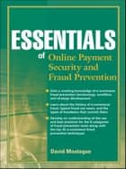 Essentials of Online payment Security and Fraud Prevention ebook by David A. Montague