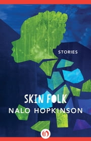 Skin Folk - Stories ebook by Nalo Hopkinson