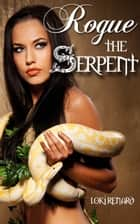 Rogue the Serpent ebook by Loki Renard