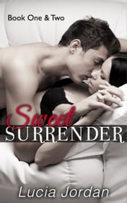 Sweet Surrender Book One & Two - Special Edition ebook by Lucia Jordan