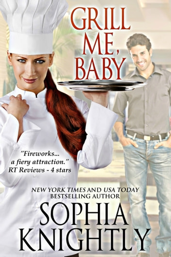 Grill Me, Baby ebook by Sophia Knightly