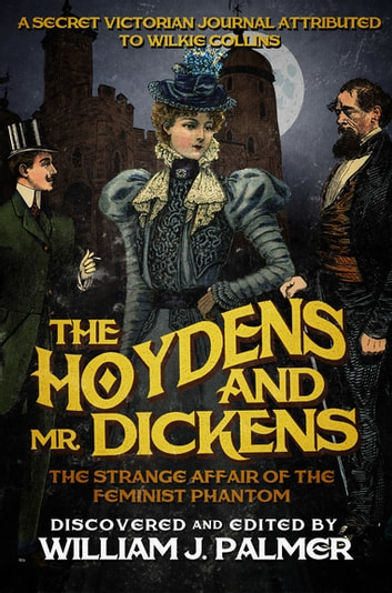 The Hoydens and Mr. Dickens - The Strange Affair of the Feminist Phantom ekitaplar by Wilkie Collins