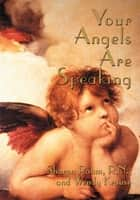 Your Angels Are Speaking ebook by Wendy Krause