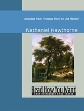Selected From Mosses From An Old Manse ebook by Hawthorne,Nathaniel