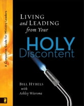 Living and Leading from Your Holy Discontent - A Companion Guide for Ministry Leaders ebook by Bill Hybels