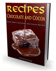 Recipes - Chocolate And Cocoa ebook by Anonymous