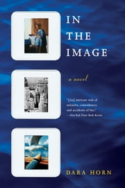 In the Image: A Novel ebook by Dara Horn