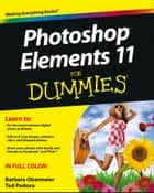 Photoshop Elements 11 For Dummies ebook by Barbara Obermeier, Ted Padova