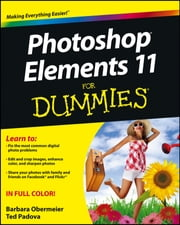 Photoshop Elements 11 For Dummies ebook by Barbara Obermeier,Ted Padova