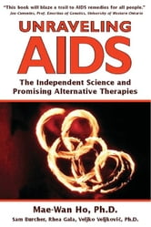 Unraveling AIDS ebook by Ho, Mae-Wan