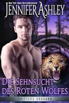 Die Sehnsucht des roten Wolfes ebook by Jennifer Ashley