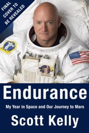 Endurance - My Year in Space and Our Journey to Mars ebook by Scott Kelly