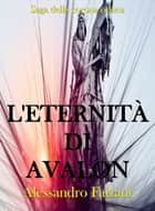 L'eternità di Avalon eBook by Alessandro Falzani