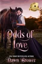 Odds of Love - Scandal Meets Love, #4 ebook by Dawn Brower