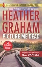 Picture Me Dead & Hotshot P.I. - Picture Me Dead ebook by Heather Graham, B.J. Daniels