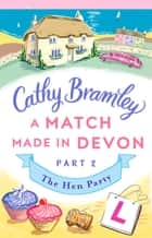 A Match Made in Devon - Part Two - The Hen Party ebook by