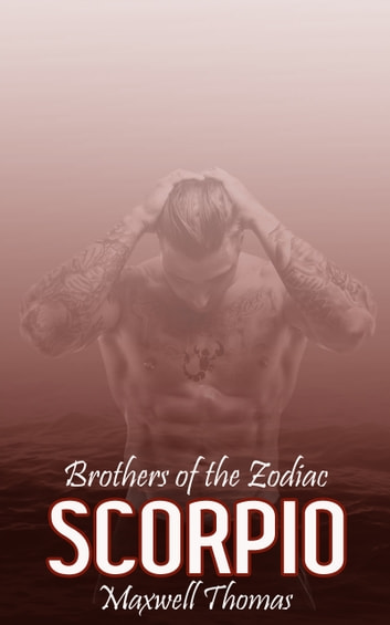 Brothers of the Zodiac: Scorpio ebook by Maxwell Thomas