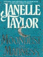 Moondust and Madness ebook by Janelle Taylor