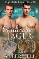Giudicare Jager eBook by Amber Kell