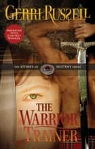 The Warrior Trainer ebook by GERRI RUSSELL