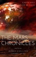 The Mars Chronicles ebook by Bobby Collins, Jimmy Star