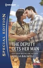 The Deputy Gets Her Man eBook by Stella Bagwell